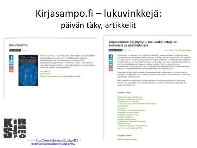 Kirjasampo.fi – lukuvinkkejä: päivän täky, artikkelit Lähteet: http://www.kirjasampo.fi/node/4722 ja http://www.kirjasampo...