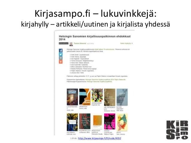Kirjasampo.fi – lukuvinkkejä: kirjahylly – artikkeli/uutinen ja kirjalista yhdessä Lähde: http://www.kirjasampo.fi/fi/node...