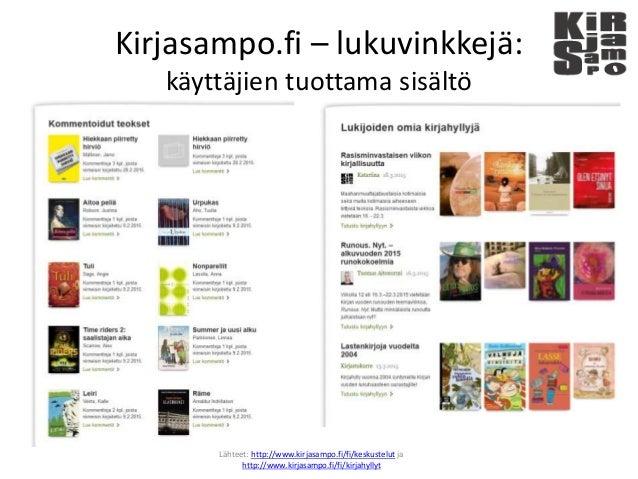 Kirjasampo.fi – lukuvinkkejä: käyttäjien tuottama sisältö Lähteet: http://www.kirjasampo.fi/fi/keskustelut ja http://www.k...