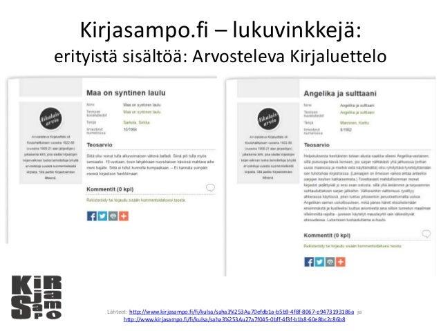 Kirjasampo.fi – lukuvinkkejä: erityistä sisältöä: Arvosteleva Kirjaluettelo Lähteet: http://www.kirjasampo.fi/fi/kulsa/sah...