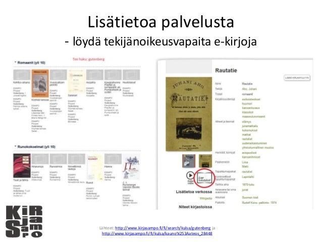Lisätietoa palvelusta - löydä tekijänoikeusvapaita e-kirjoja Lähteet: http://www.kirjasampo.fi/fi/search/kulsa/gutenberg j...