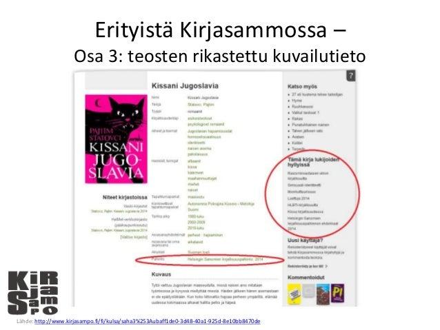Erityistä Kirjasammossa – Osa 3: teosten rikastettu kuvailutieto Lähde: http://www.kirjasampo.fi/fi/kulsa/saha3%253Aubaff1...