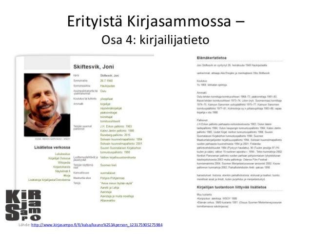 Erityistä Kirjasammossa – Osa 4: kirjailijatieto Lähde: http://www.kirjasampo.fi/fi/kulsa/kauno%253Aperson_123175905275984