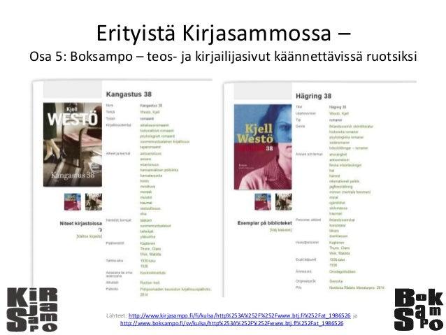Erityistä Kirjasammossa – Osa 5: Boksampo – teos- ja kirjailijasivut käännettävissä ruotsiksi Lähteet: http://www.kirjasam...