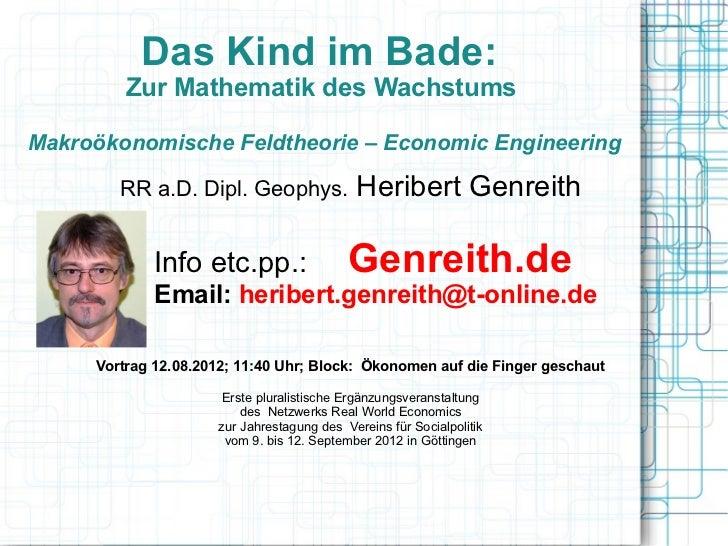 Das Kind im Bade:         Zur Mathematik des WachstumsMakroökonomische Feldtheorie – Economic Engineering        RR a.D. D...