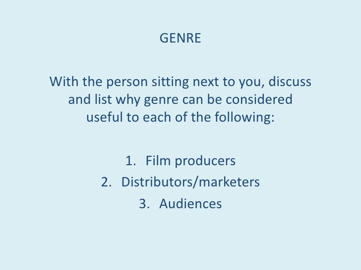 GENRE<br />With the person sitting next to you, discuss and list why genre can be considered useful to each of the followi...