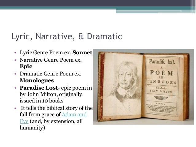 Lyric, Narrative, & Dramatic• Lyric Genre Poem ex. Sonnet• Narrative Genre Poem ex.  Epic• Dramatic Genre Poem ex.  Monolo...