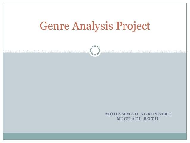 Genre Analysis Project  MOHAMMAD ALBUSAIRI MICHAEL ROTH
