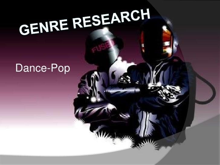 Genre Research <br />Dance-Pop<br />