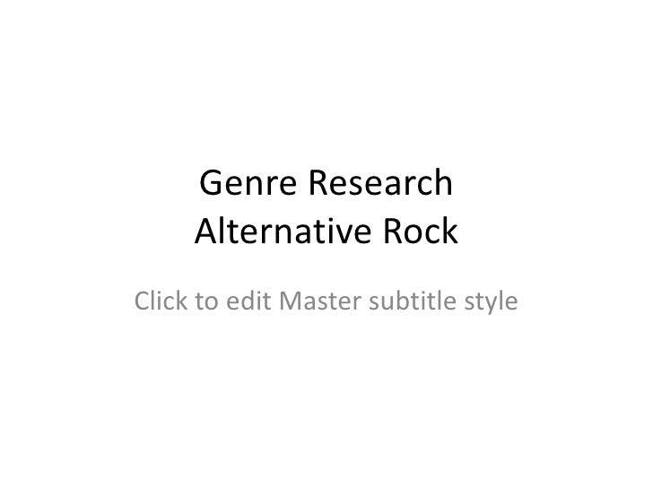 Genre Research     Alternative RockClick to edit Master subtitle style