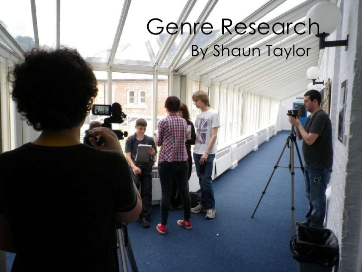 Genre Research.   By Shaun Taylor