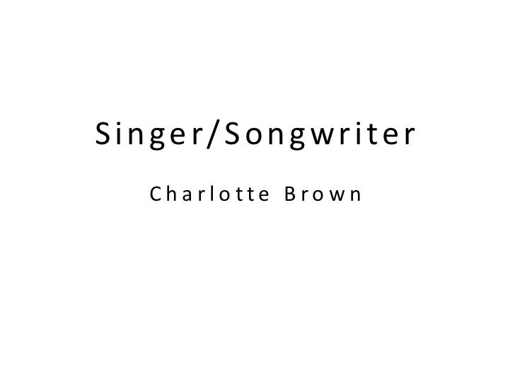 Singer/Songwriter  Charlotte Brown