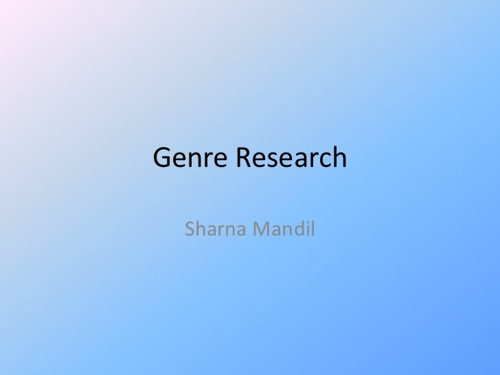 Genre Research  Sharna Mandil
