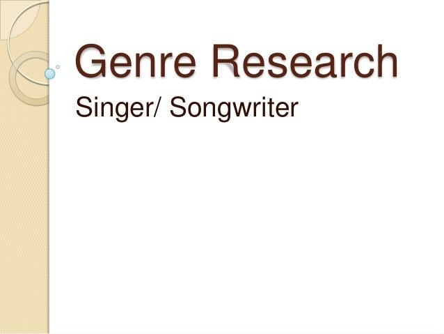 Genre ResearchSinger/ Songwriter