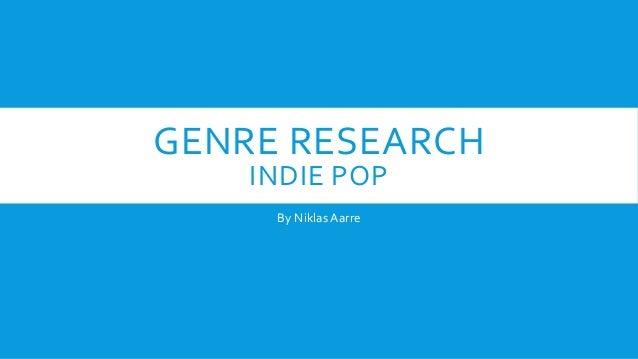 GENRE RESEARCH INDIE POP By NiklasAarre