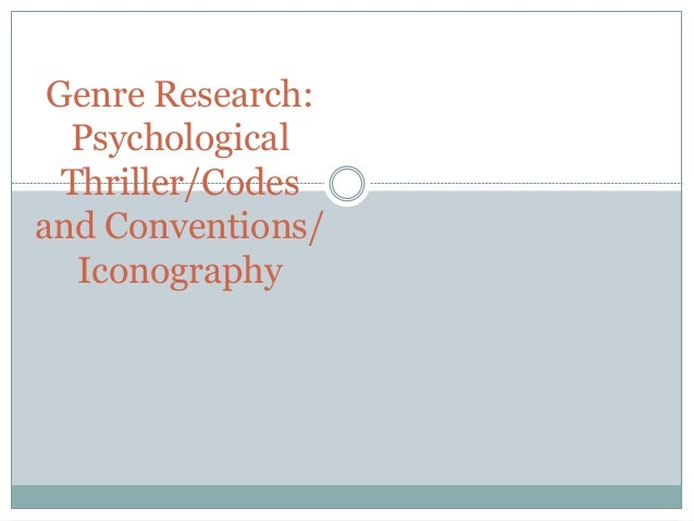 Genre Research: Psychological Thriller/Codes and Conventions/ Iconography