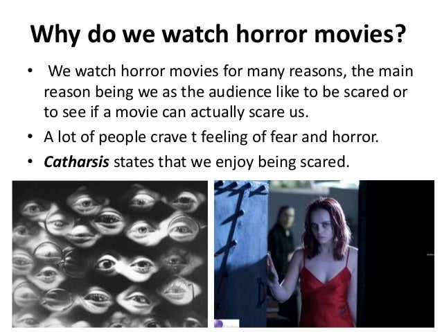 "why we crave horror movies 2 essay Stephen king discusses his opinions on horror movies and society in his essay ""why we crave horror movies"" king simply states three reasons why we would choose to watch these types of movies."