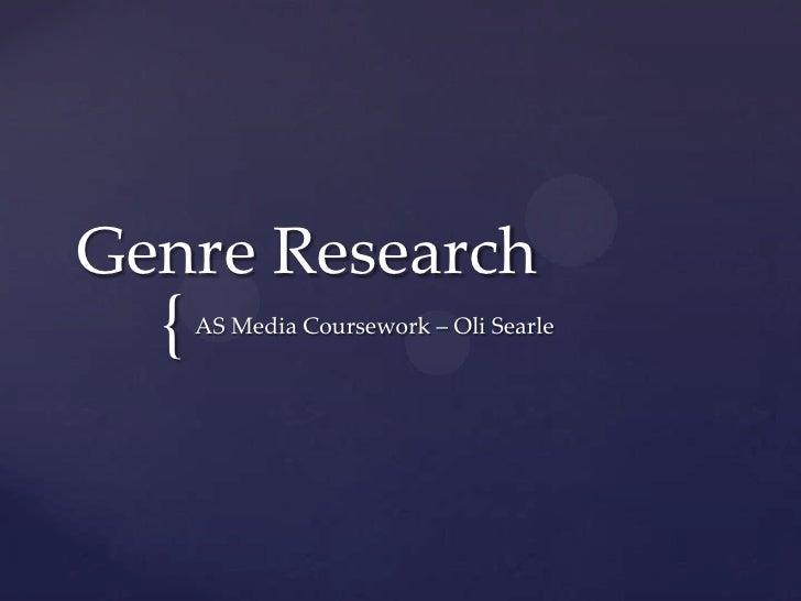 Genre Research  {   AS Media Coursework – Oli Searle
