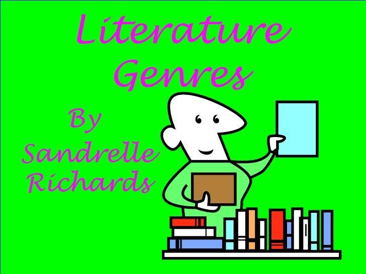 Literature Genres By  Sandrelle Richards