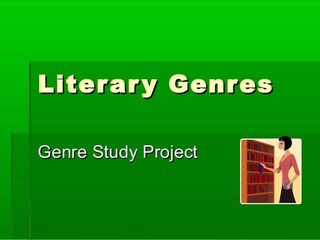 Literary GenresLiterary Genres Genre Study ProjectGenre Study Project