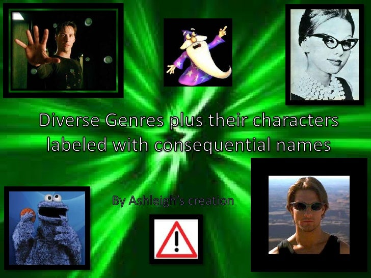 Diverse Genres plus their characters labeled with consequential names<br />By Ashleigh's creation<br />