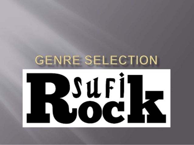 Sufi rock is a subgenre of rock music that combines rock with classical sufi music traditions. It emerged in the early 199...