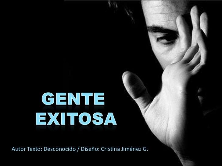 Gente Exitosa<br />Autor Texto: Desconocido / Diseño: Cristina Jiménez G.<br />