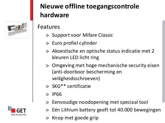 Nieuwe offline toegangscontrolehardwareFeatures  > Support voor Mifare Classic  > Euro profiel cylinder  > Akoestische en ...