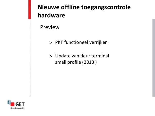 Nieuwe offline toegangscontrolehardwarePreview   > PKT functioneel verrijken   > Update van deur terminal     small profil...