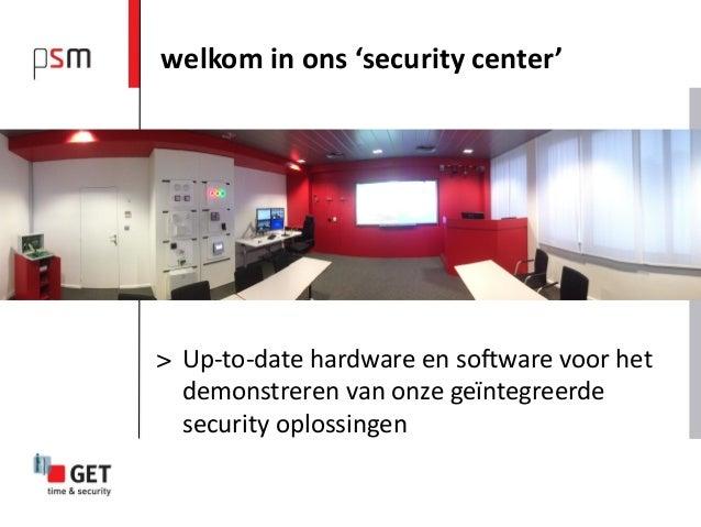 welkom in ons 'security center'> Up-to-date hardware en software voor het  demonstreren van onze geïntegreerde  security o...
