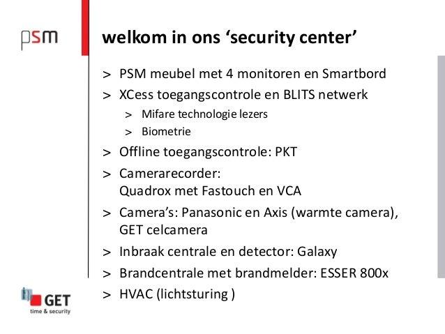 welkom in ons 'security center'> PSM meubel met 4 monitoren en Smartbord> XCess toegangscontrole en BLITS netwerk   > Mifa...