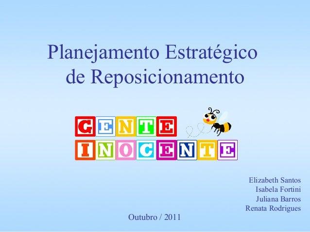 Planejamento Estratégico  de Reposicionamento                           Elizabeth Santos                             Isabe...