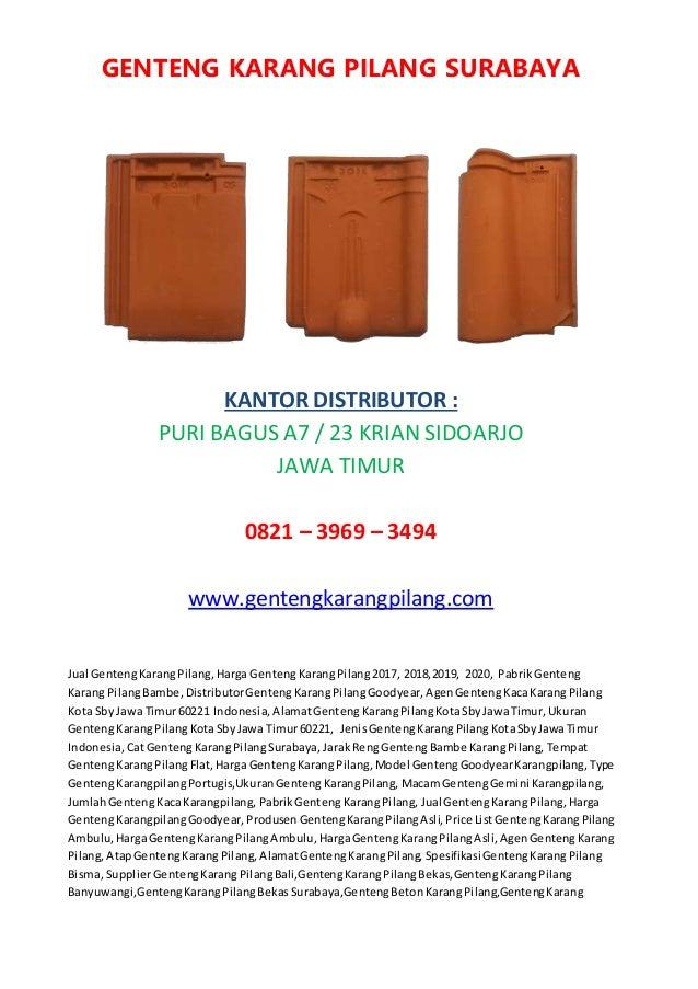 GENTENG KARANG PILANG SURABAYA KANTOR DISTRIBUTOR : PURI BAGUS A7 / 23 KRIAN SIDOARJO JAWA TIMUR 0821 – 3969 – 3494 www.ge...