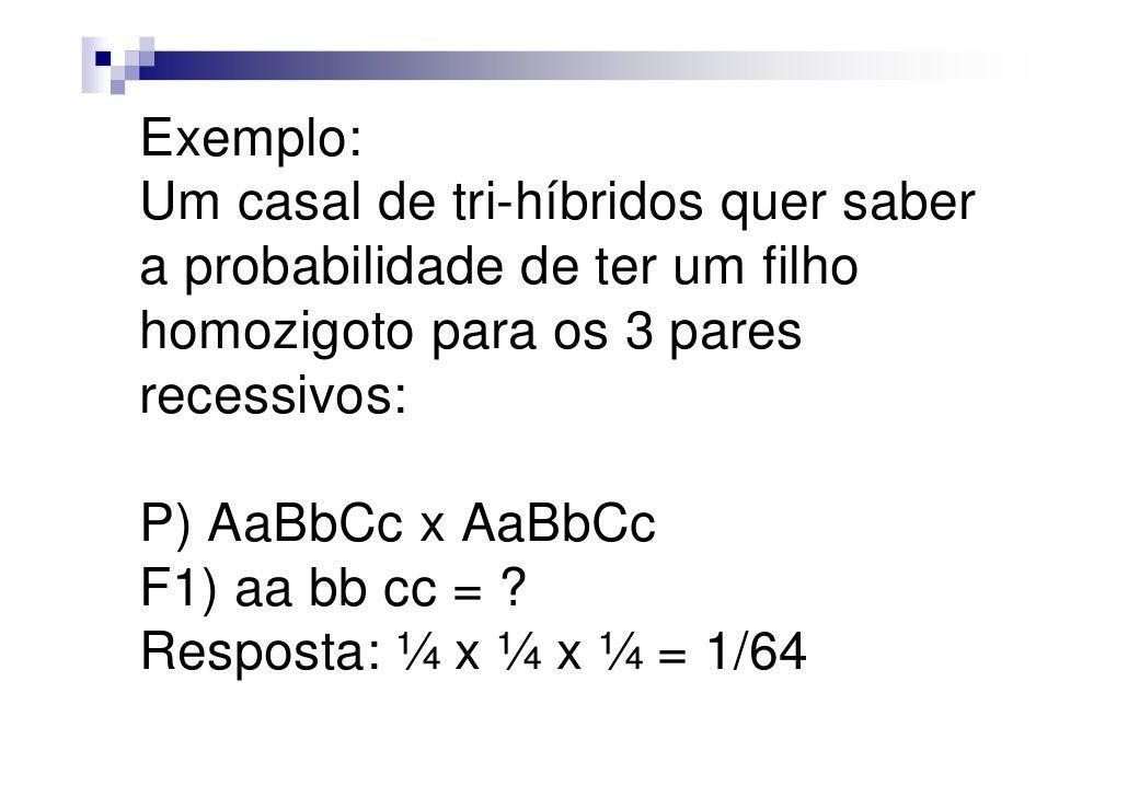Cálculo de outras variáveisPara todos n = heterozigotos Exemplo para o cálculo de número de gametas: AaBBCcDdEE = 2n = 23 ...