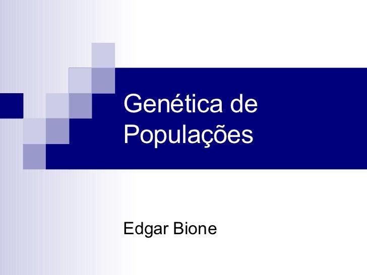 Genética de Populações Edgar Bione