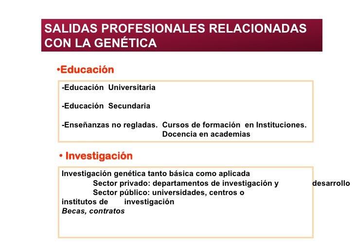 SALIDAS PROFESIONALES RELACIONADAS CON LA GENÉTICA   • ducación   E   -Educación Universitaria    -Educación Secundaria  ...