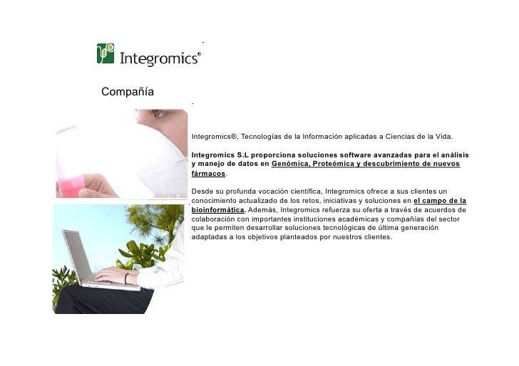 Compañía              Integromics®, Tecnologías de la Información aplicadas a Ciencias de la Vida.             Integromics...