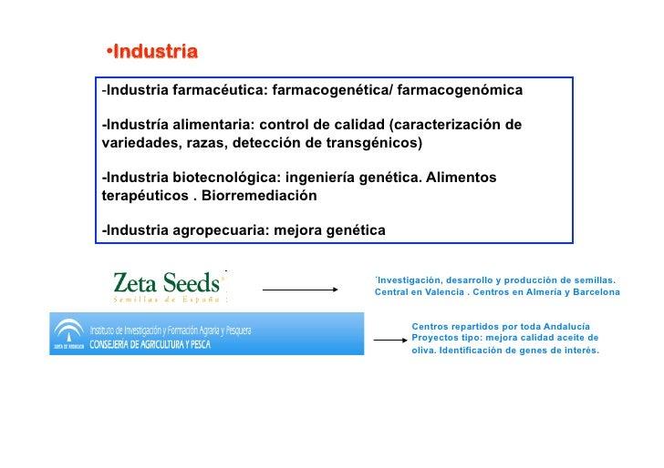 • ector Sanitario   S Servicios genéticos de la red pública y o de la empresa privada  -Genética Clínica -Consejo genétic...