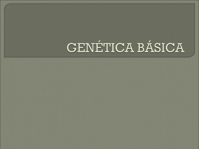  Genética (do grego genno; fazer nascer) é a ciência dos genes, da hereditariedade e da variação dos organismos. Ramo da ...