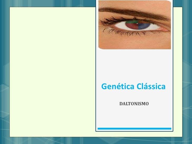 Genética Clássica    DALTONISMO