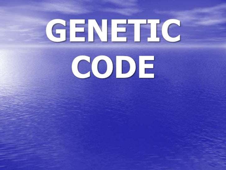 GENETIC CODE<br />