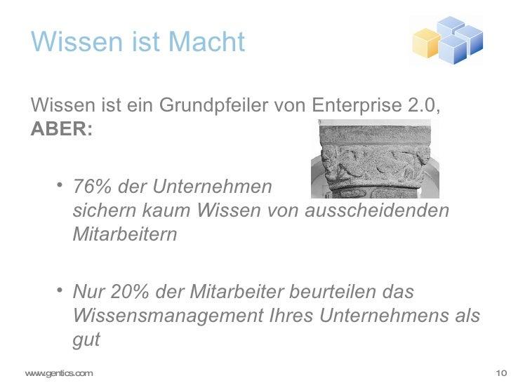 Wissen ist Macht <ul><li>Wissen ist ein Grundpfeiler von Enterprise 2.0,  ABER: </li></ul><ul><ul><li>76% der Unternehmen ...