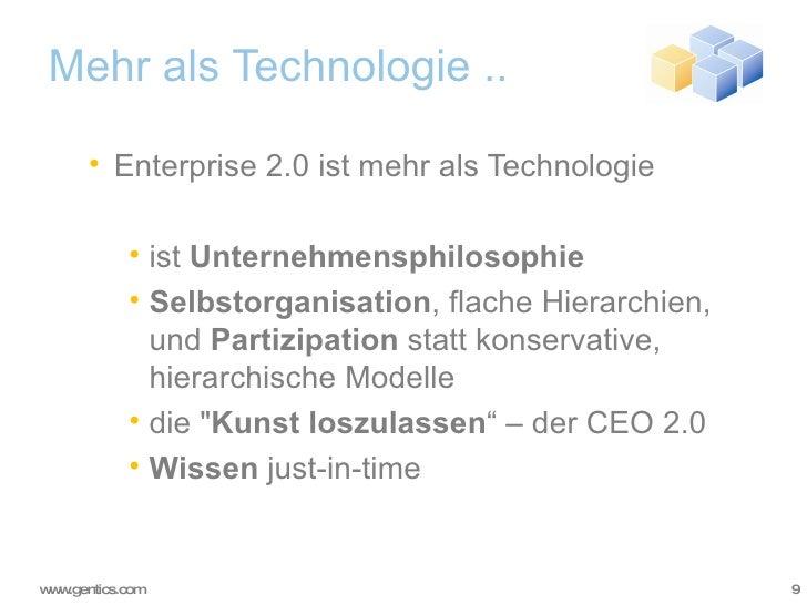 Mehr als Technologie .. <ul><ul><li>Enterprise 2.0 ist mehr als Technologie </li></ul></ul><ul><ul><ul><li>ist  Unternehme...