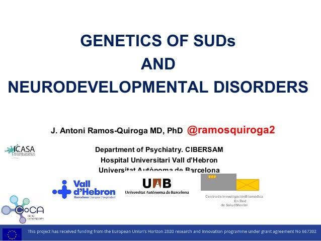 GENETICS OF SUDs AND NEURODEVELOPMENTAL DISORDERS