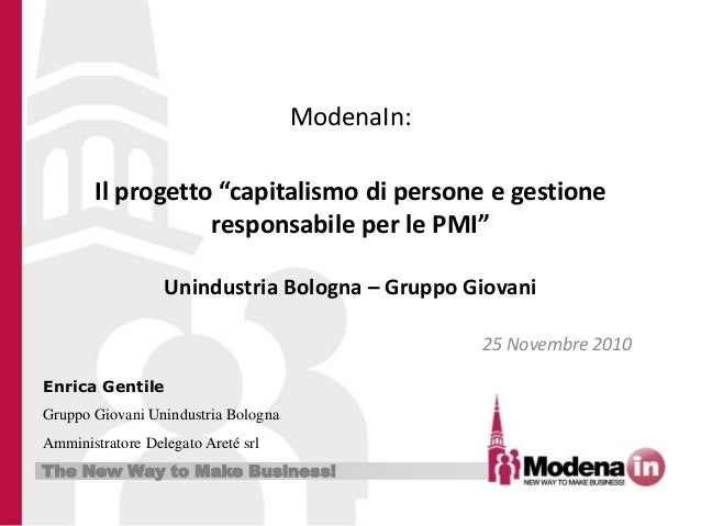 "The New Way to Make Business! ModenaIn: Il progetto ""capitalismo di persone e gestione responsabile per le PMI"" Unindustri..."