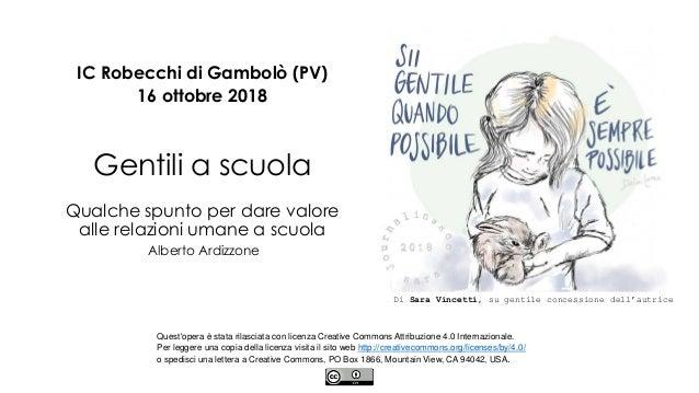 IC Robecchi di Gambolò (PV) 16 ottobre 2018 Gentili a scuola Qualche spunto per dare valore alle relazioni umane a scuola ...