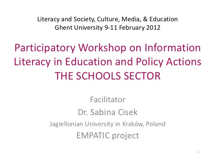 Literacy and Society, Culture, Media, & Education           Ghent University 9-11 February 2012Participatory Workshop on I...