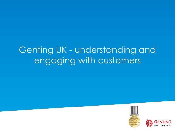 Genting UK - understanding and  engaging with customers
