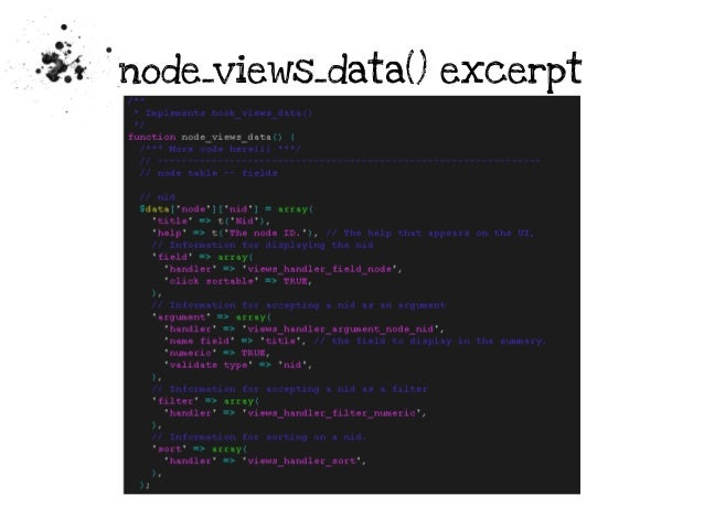 drupal 7 hook views data alter example Drupal 7 contributions/views/viewsapiphp function hook_views_data { // this example describes how to write hook_views_data() use hook_views_data_alter().
