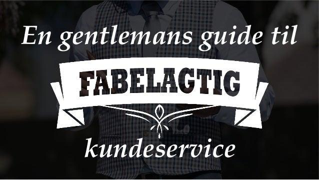 En gentlemans guide til! ! ! ! kundeservice